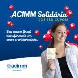 Acimm lança campanha para recolhimento de cupons fiscais para as entidades