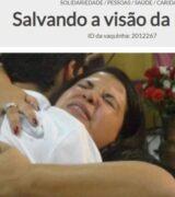 POP SOLIDÁRIO: Mulher organiza 'vaquinha' virtual por cirurgia contra cegueira