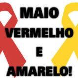 Maio Amarelo e Vermelho: campanhas do mês