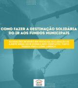 Fundos Municipais do Idoso e da Criança iniciam campanha Destinação Solidária do IR